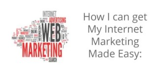 How can I get My Internet Marketing Made Easy?