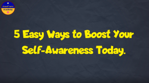 5-easy-ways-to-boost-your-self-awareness-today